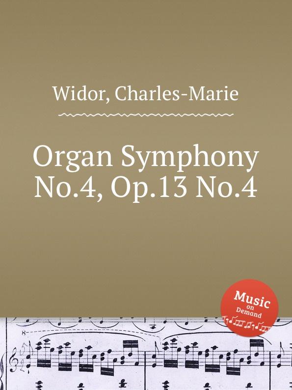 C. Widor Organ Symphony No.4, Op.13 No.4 p gouin organ symphony no 1 op 13 no 1