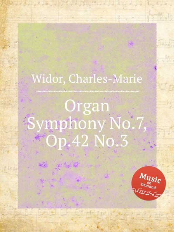 C. Widor Organ Symphony No.7, Op.42 No.3