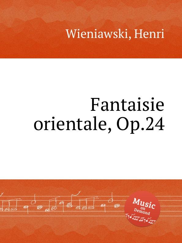 лучшая цена H. Wieniawski Fantaisie orientale, Op.24