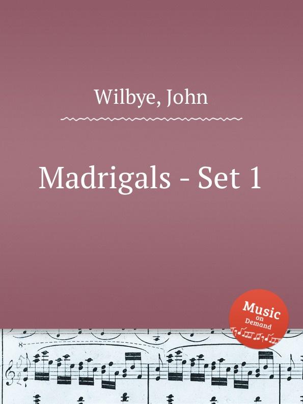 J. Wilbye Madrigals - Set 1 j wilbye madrigals set 1