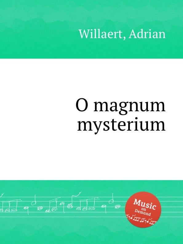 A. Willaert O magnum mysterium ueber das mysterium magnum des daseins