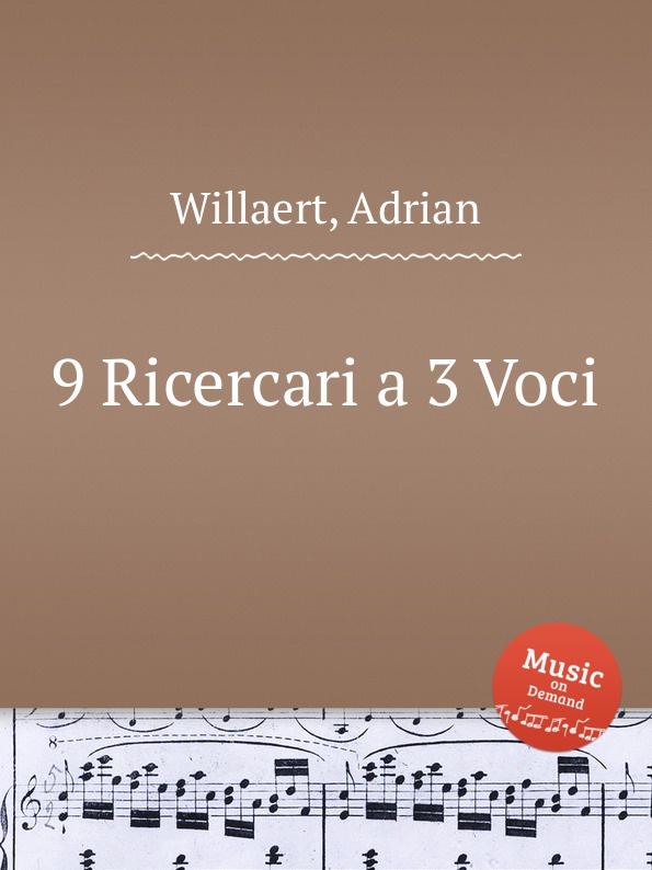 A. Willaert 9 Ricercari a 3 Voci a willaert intavolatura di lauto
