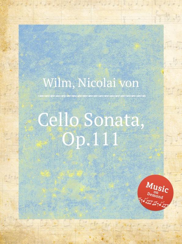 N. von Wilm Cello Sonata, Op.111