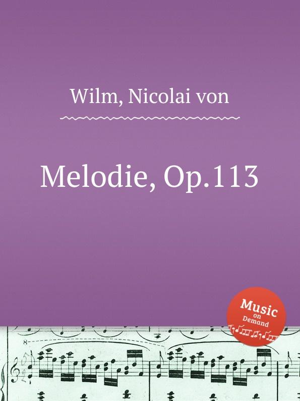 N. von Wilm Melodie, Op.113