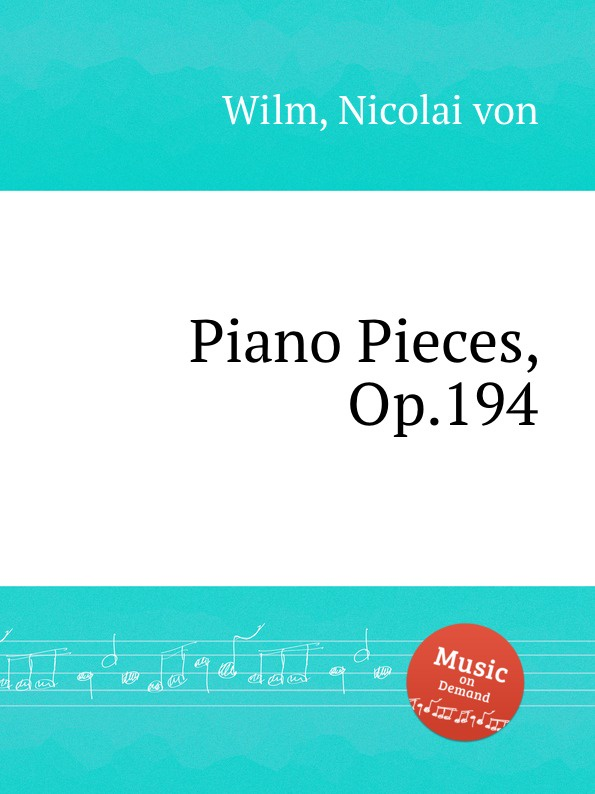 N. von Wilm Piano Pieces, Op.194