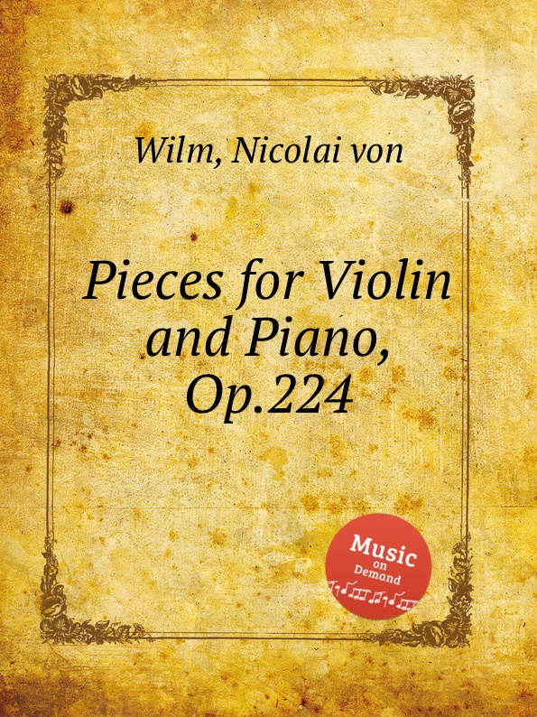 N. von Wilm Pieces for Violin and Piano, Op.224
