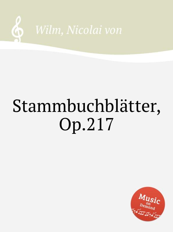 N. von Wilm Stammbuchblatter, Op.217