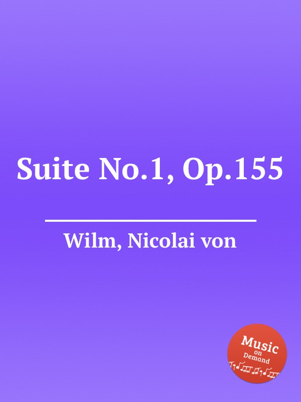 N. von Wilm Suite No.1, Op.155 цена