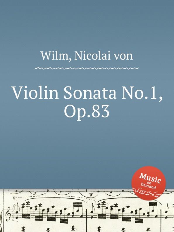 N. von Wilm Violin Sonata No.1, Op.83