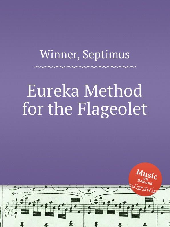 S. Winner Eureka Method for the Flageolet