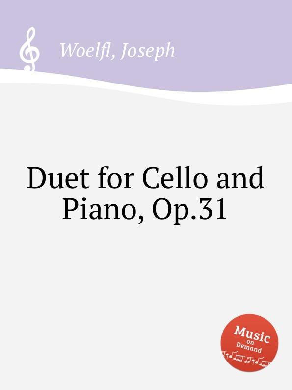 J. Woelfl Duet for Cello and Piano, Op.31 d zipoli aria for cello and piano