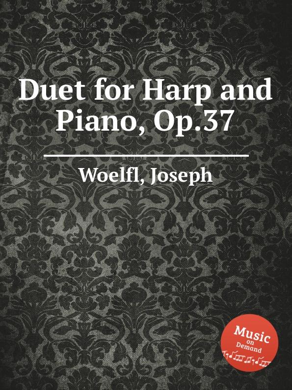 J. Woelfl Duet for Harp and Piano, Op.37 j b cramer duet for 2 pianos op 24