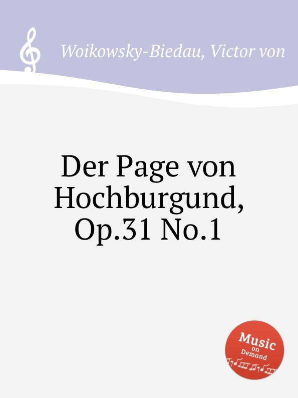 V. von Woikowsky-Biedau Der Page von Hochburgund, Op.31 No.1