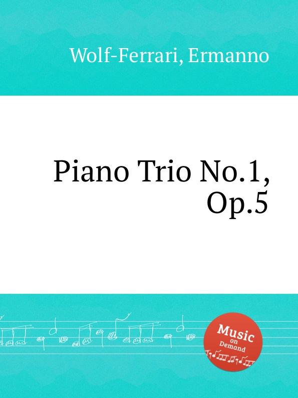 лучшая цена E. Wolf-Ferrari Piano Trio No.1, Op.5