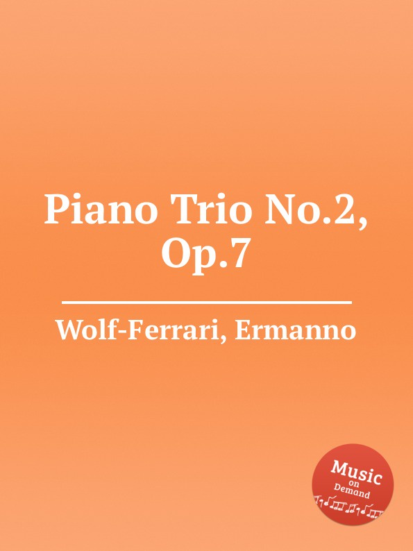 E. Wolf-Ferrari Piano Trio No.2, Op.7 виниловая пластинка cohen leonard songs of love and hate
