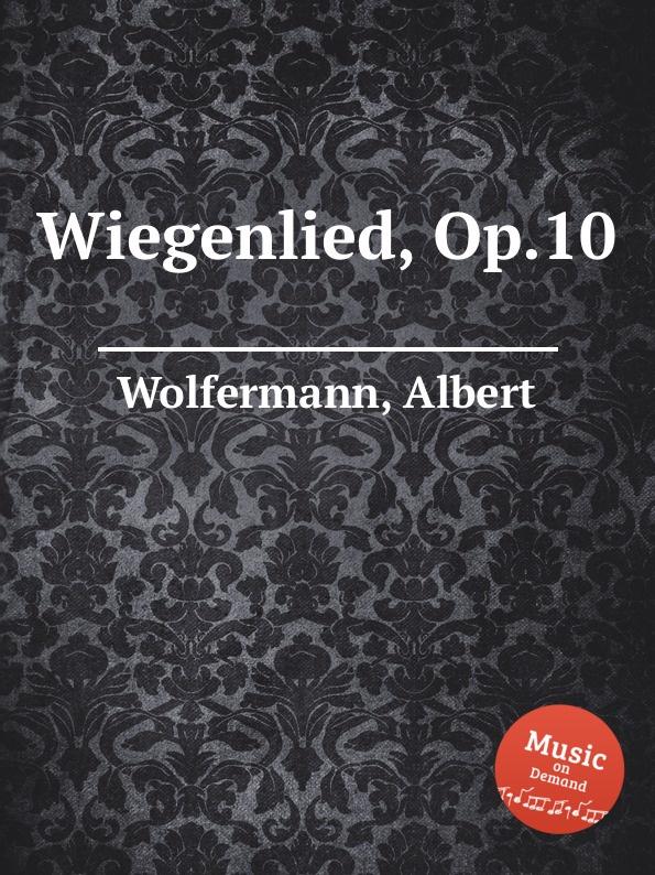 A. Wolfermann Wiegenlied, Op.10