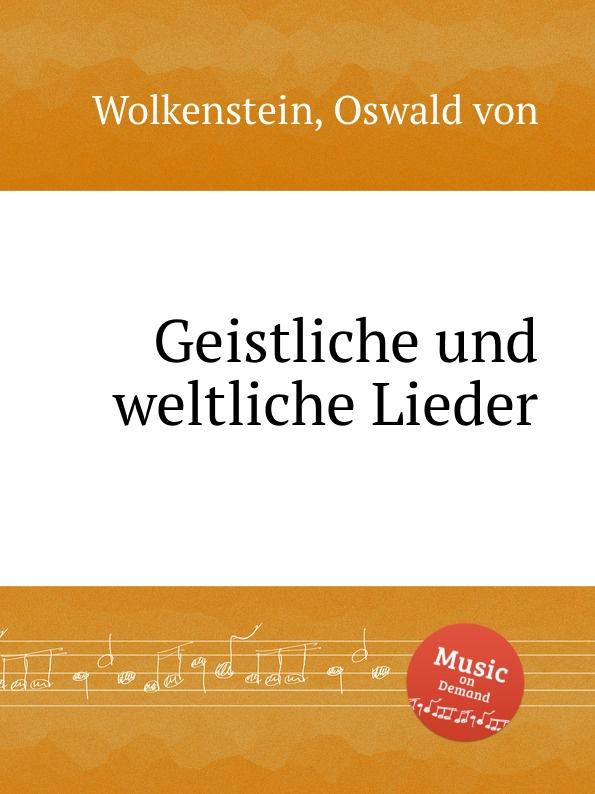 O. von Wolkenstein Geistliche und weltliche Lieder o von radecki 4 songs