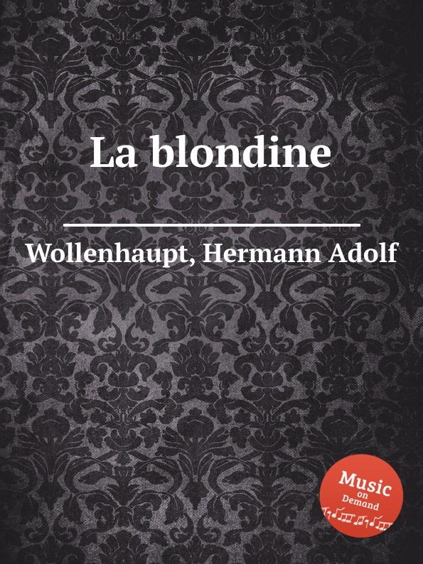 H.A. Wollenhaupt La blondine