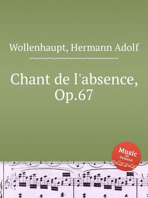 H.A. Wollenhaupt Chant de l.absence, Op.67 цена и фото