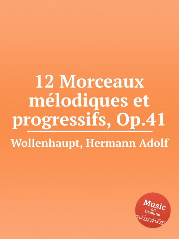 H.A. Wollenhaupt 12 Morceaux melodiques et progressifs, Op.41 цена и фото