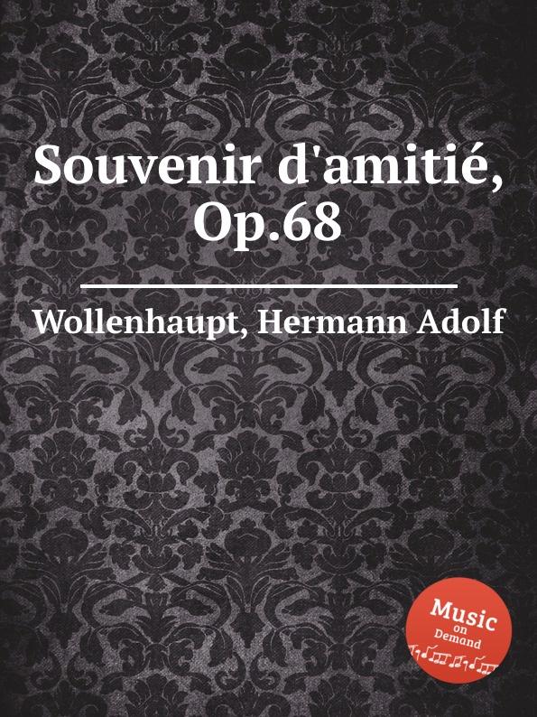 H.A. Wollenhaupt Souvenir d.amitie, Op.68 ф шопен мазурки op 68 mazurkas op 68
