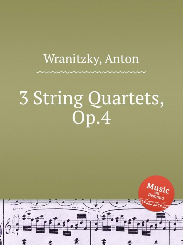 где купить A. Wranitzky 3 String Quartets, Op.4 по лучшей цене
