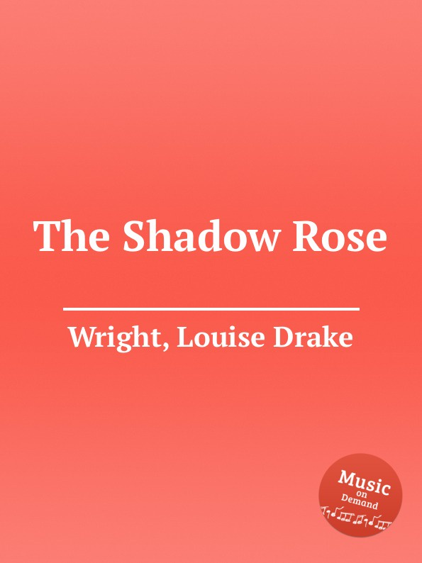 Фото - L.D. Wright The Shadow Rose l d wright the shadow rose