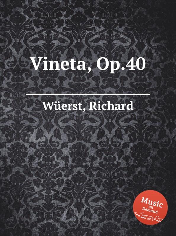 R. Wüerst Vineta, Op.40 r wüerst a ing fo hi op 65