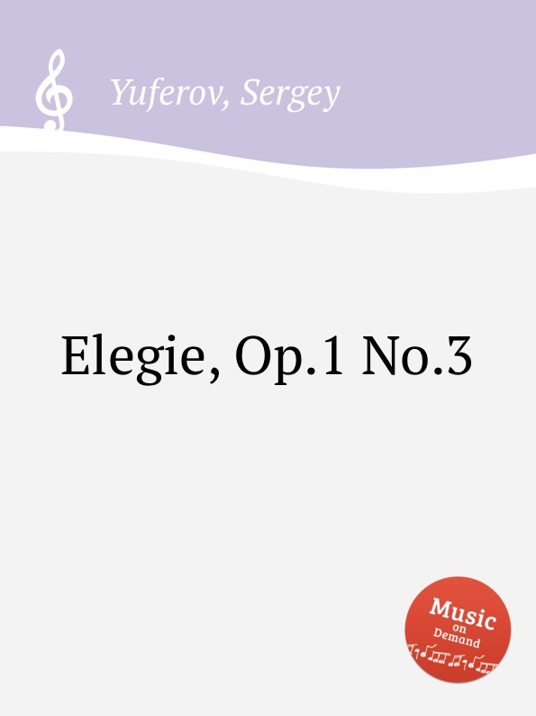 S. Yuferov Elegie, Op.1 No.3 s yuferov elegie op 1 no 3