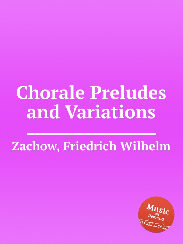 F.W. Zachow Chorale Preludes and Variations недорого