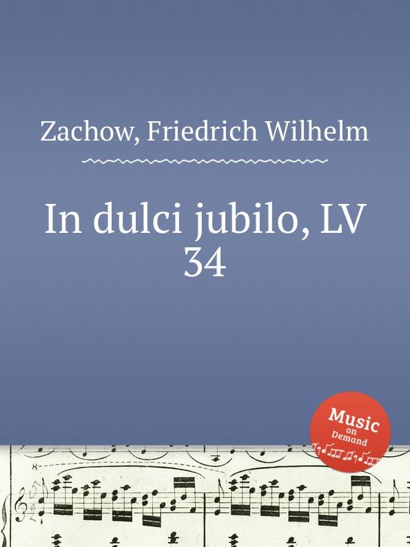 F.W. Zachow In dulci jubilo, LV 34