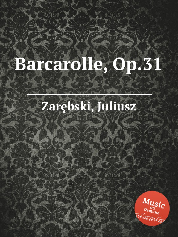 J. Zarębski Barcarolle, Op.31 j raff dans la nacelle reverie barcarolle op 93
