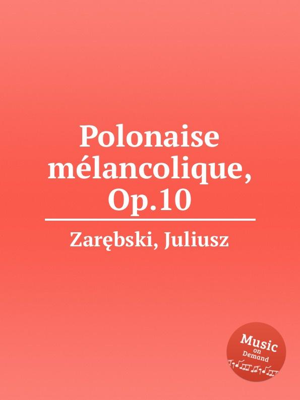 J. Zarębski Polonaise melancolique, Op.10 j zarębski barcarolle op 31