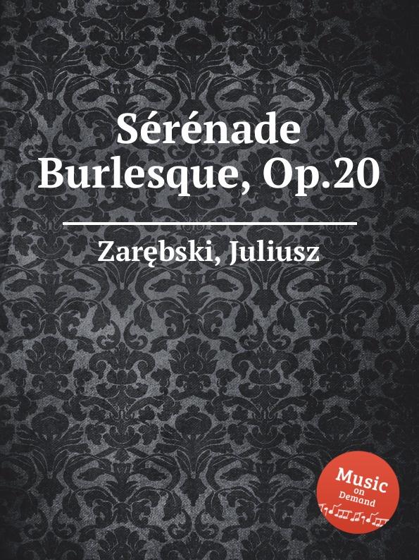 J. Zarębski Serenade Burlesque, Op.20 j zarębski barcarolle op 31