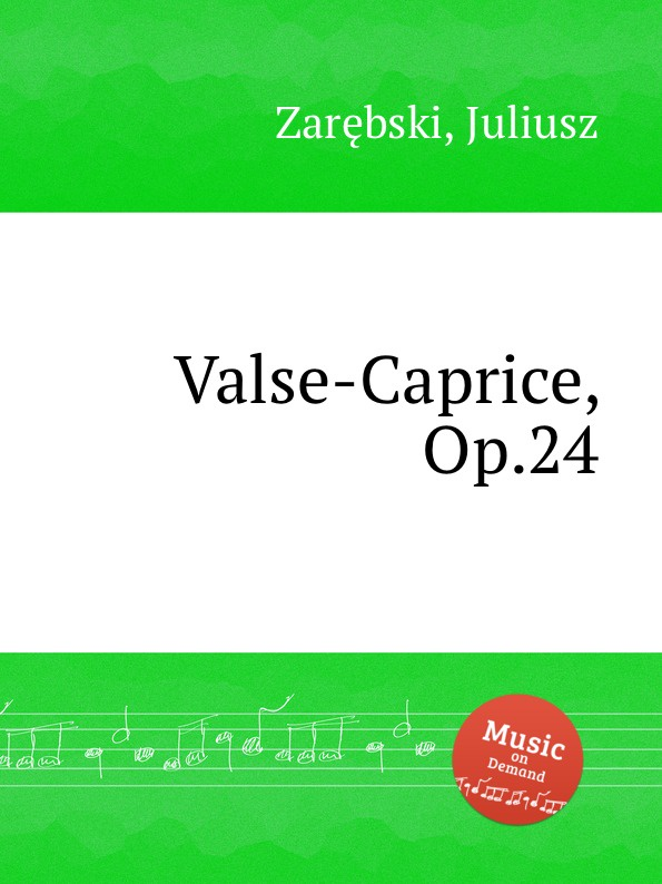 J. Zarębski Valse-Caprice, Op.24 j zarębski barcarolle op 31