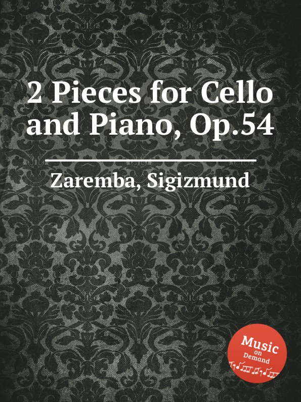 S. Zaremba 2 Pieces for Cello and Piano, Op.54 s yokoyama la fleur d asie for cello and piano
