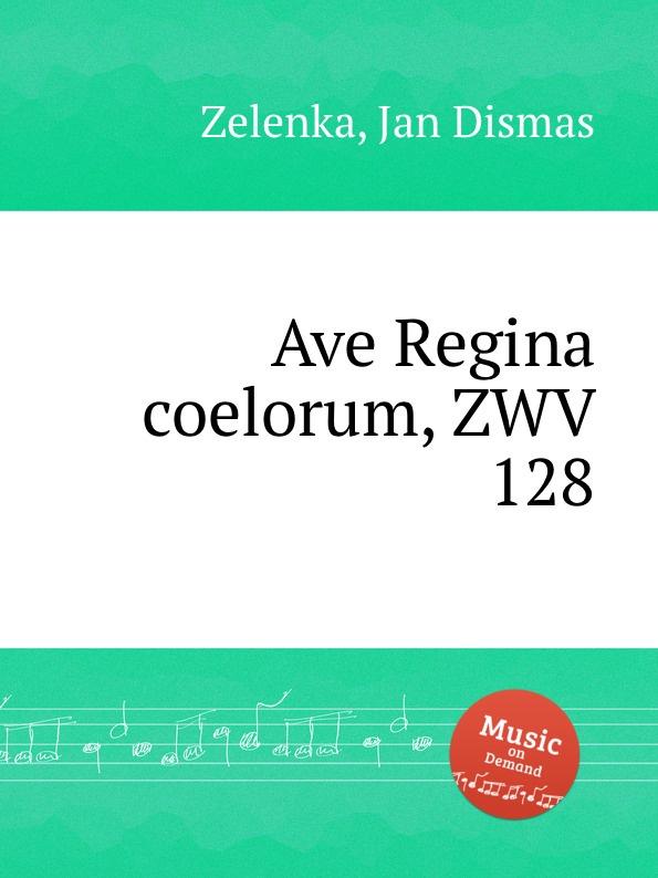 J.D. Zelenka Ave Regina coelorum, ZWV 128 j d zelenka regina coeli zwv 129