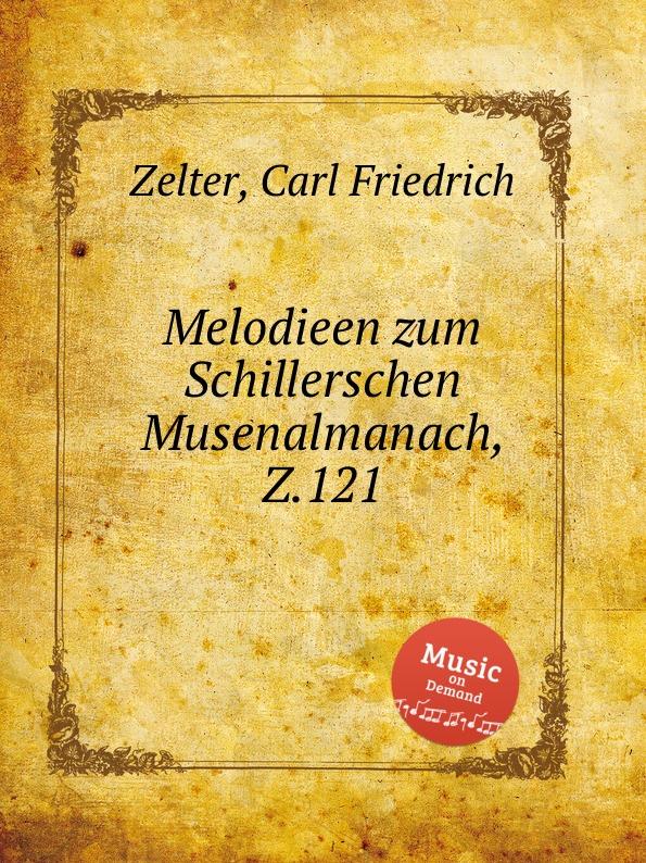 C.F. Zelter Melodieen zum Schillerschen Musenalmanach, Z.121 carl christian redlich gottinger musenalmanach auf 1771