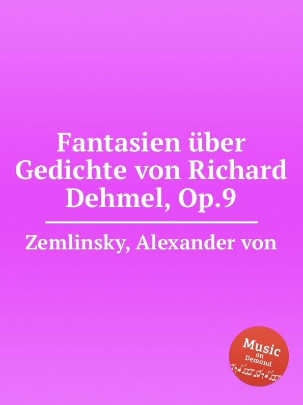 A. von Zemlinsky Fantasien uber Gedichte von Richard Dehmel, Op.9 a von zemlinsky landliche tanze op 1