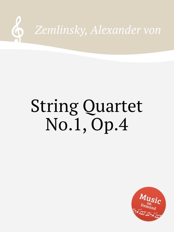 A. von Zemlinsky String Quartet No.1, Op.4 a von zemlinsky landliche tanze op 1