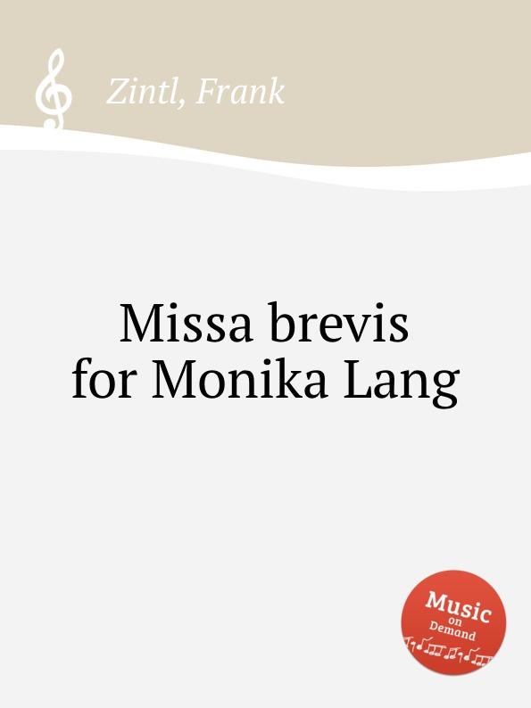 F. Zintl Missa brevis for Monika Lang f zintl missa brevis for monika lang