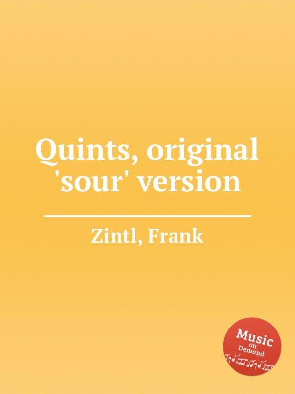 F. Zintl Quints, original .sour. version