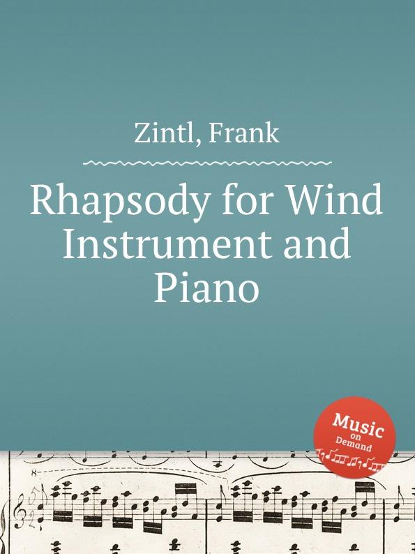 цена F. Zintl Rhapsody for Wind Instrument and Piano в интернет-магазинах