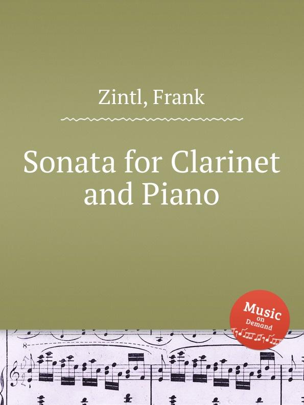 цена F. Zintl Sonata for Clarinet and Piano в интернет-магазинах