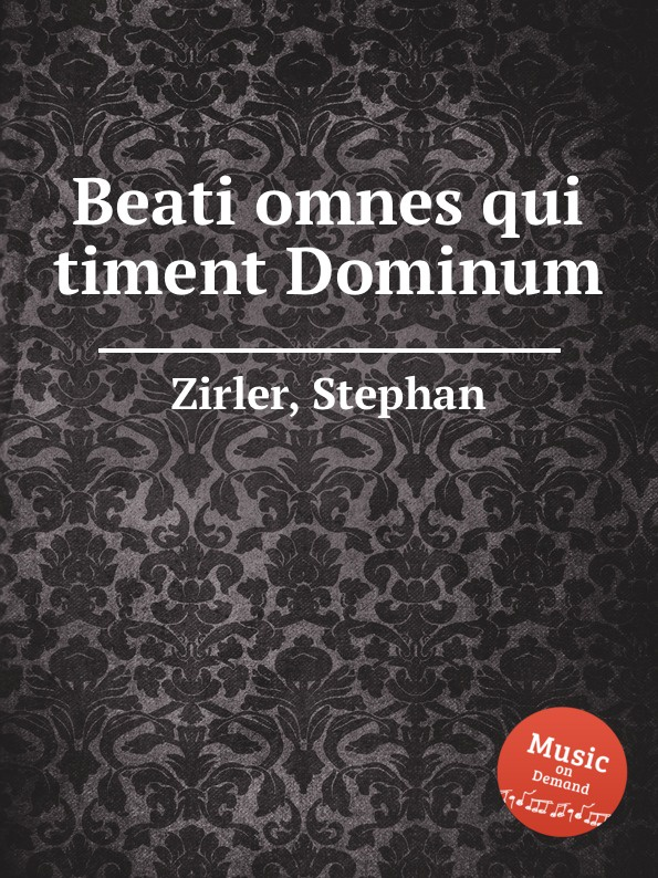 S. Zirler Beati omnes qui timent Dominum цена