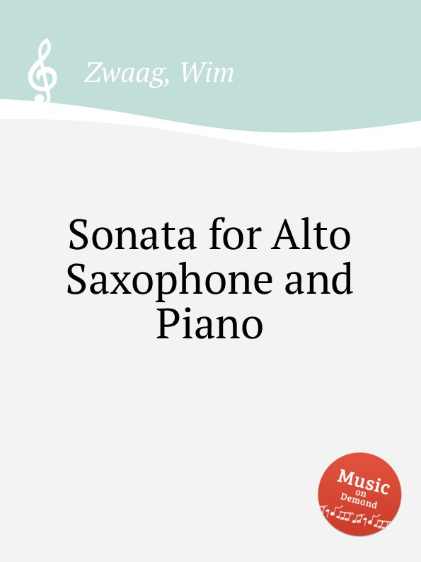 W. Zwaag Sonata for Alto Saxophone and Piano the saxophone reed