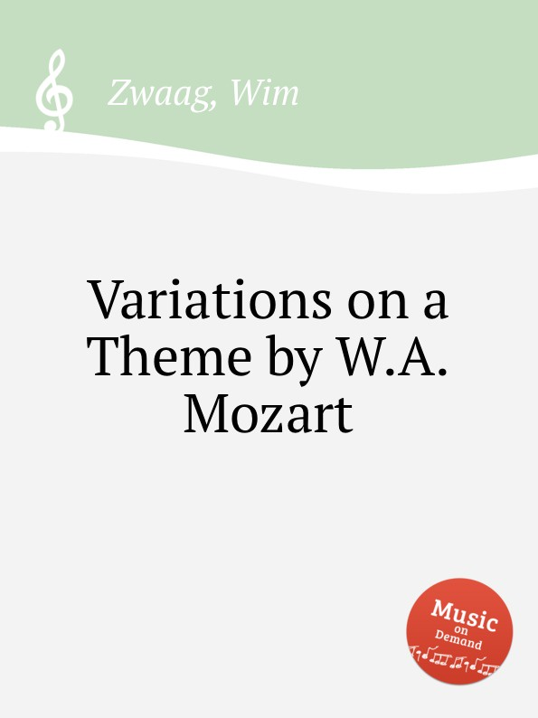 W. Zwaag Variations on a Theme by W.A.Mozart m mazin moscow nights variations on the theme song soloviev sedoi for orchestra