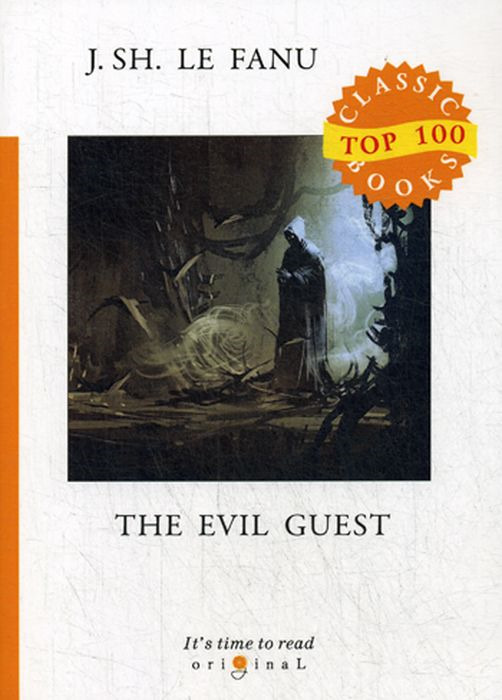 J. S. Le Fanu The Evil Guest joseph sheridan le fanu the evil guest