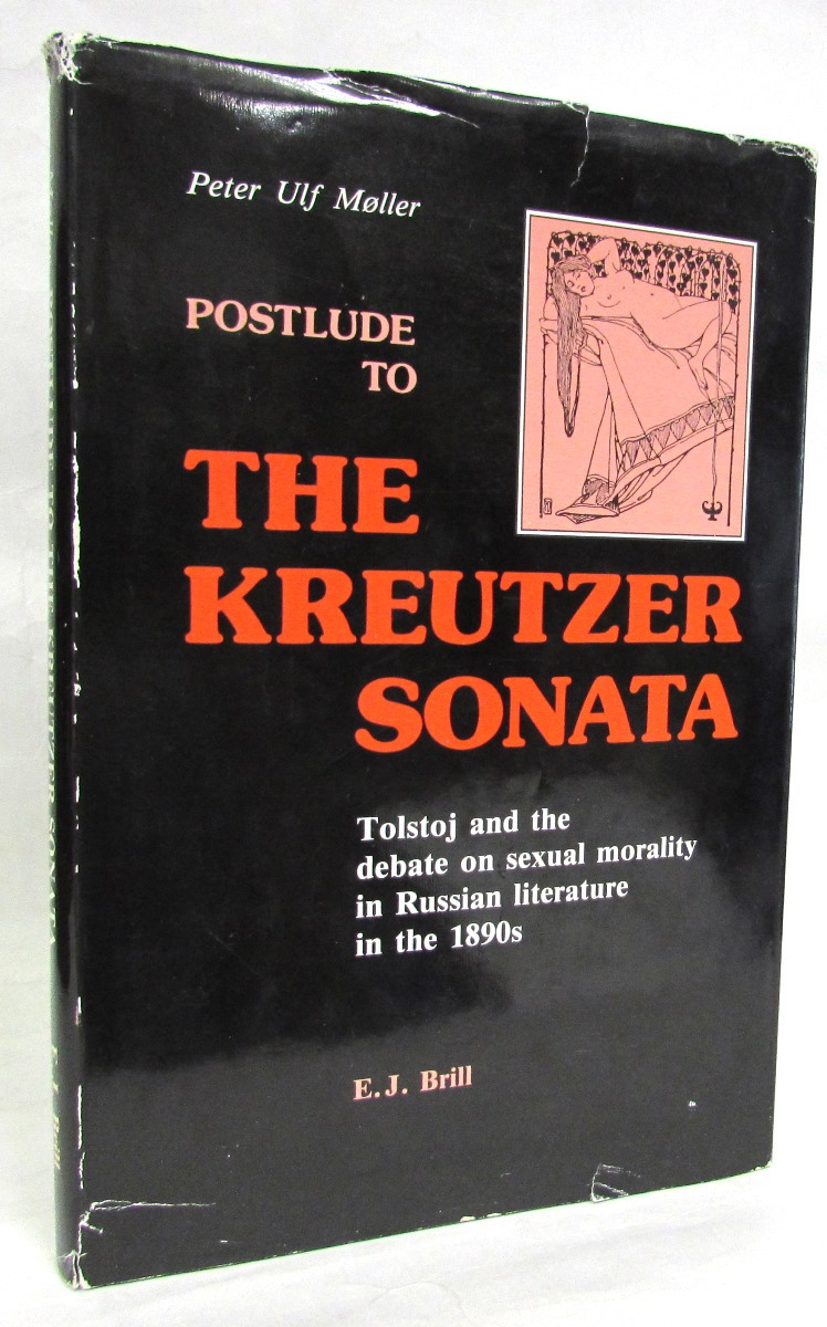 Postlude to the Kreutzer Sonata: Tolstoj and the Debate on Sexual Morality in Russian Literature in the 1890's недорго, оригинальная цена
