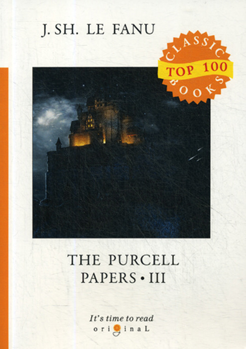 Джозеф Шеридан Ле Фаню The Purcell Papers 3 le fanu joseph sheridan the purcell papers 1